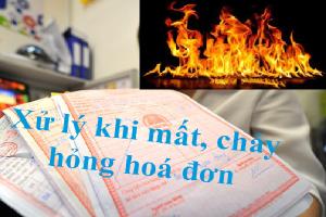 Xử lý hóa đơn GTGT mất, cháy, hỏng