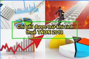 cac-khoan-chi-phi-duoc-tru-khi-tinh-thue-tndn-2018