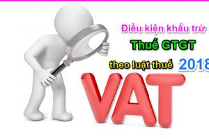 dieu-kien-khau-tru-thue-gia-tri-gia-tang-dau-vao-nam-2018