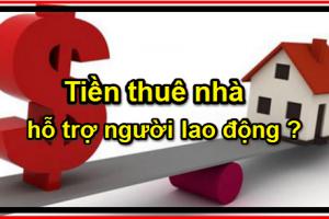 tiền-thuê-nhà-hỗ-trợ-người-lao-động