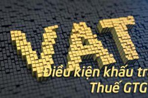 nguyen-tac-va-dieu-kien-khau-tru-thue-gia-tri-gia-tang-dau-vao