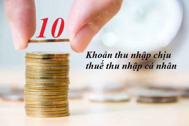 10 khoản thu nhập chịu thuế thu nhập cá nhân mới nhất
