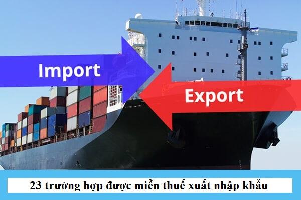 23 trường hợp được miễn thuế xuất nhập khẩu
