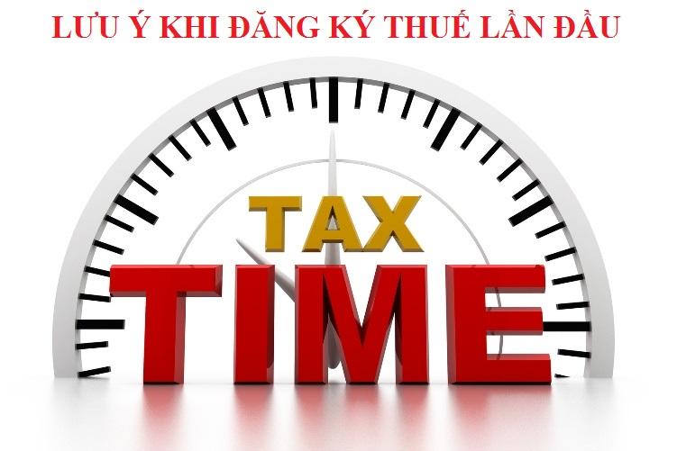 Những điều cần lưu ý khi đăng ký thuế lần đầu