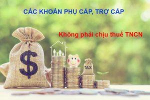 Các khoản phụ cấp, trợ cấp không tính thuế TNCN