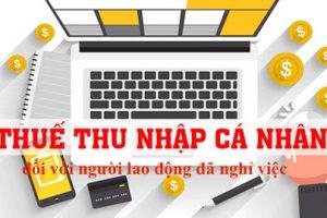 quyết toán thuế TNCN cho NLD nghỉ việc