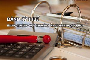 Đăng ký thuế trong trường hợp chuyển đổi mô hình hoạt động