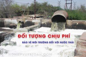 Đối tượng chịu phí bảo vệ môi trường đối với nước thải