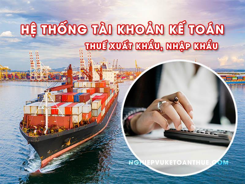 Hệ thống tài khoản kế toán thuế xuất khẩu, nhập khẩu