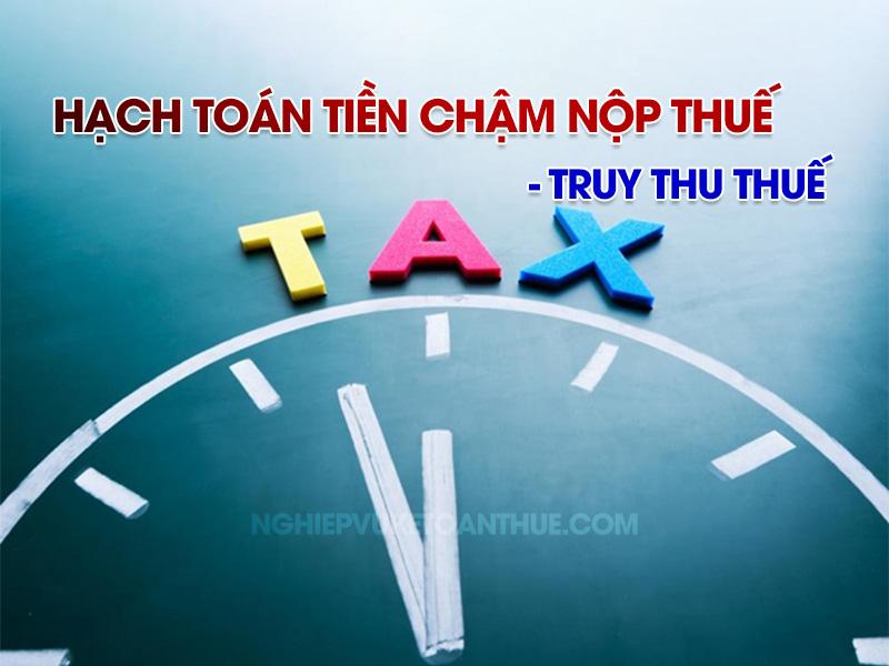 Hạch toán tiền chậm nộp thuế truy thu thuế