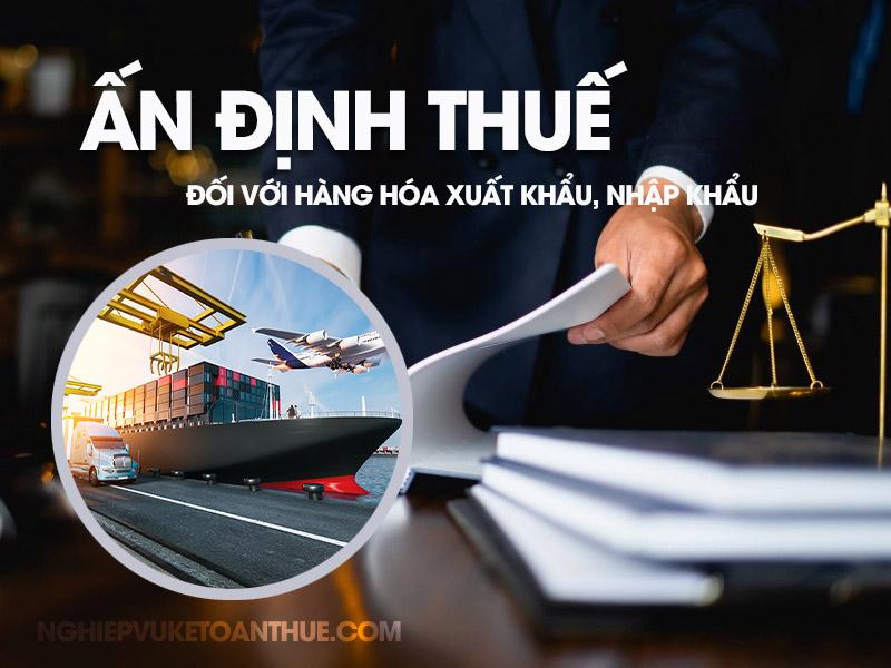 Ấn định thuế đối với hàng hóa xuất khẩu, nhập khẩu