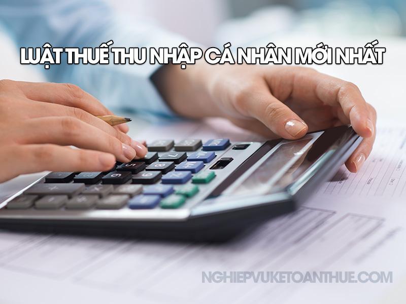 Luật thuế thu nhập cá nhân mới nhất